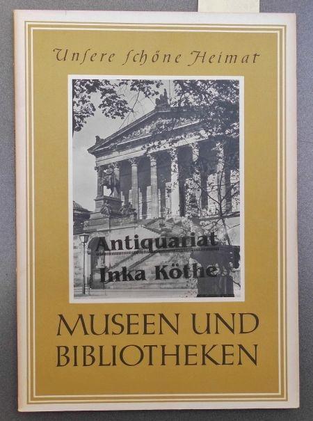 Museen und Bibliotheken - Mit einem Vorwort: Mielke, Georg und