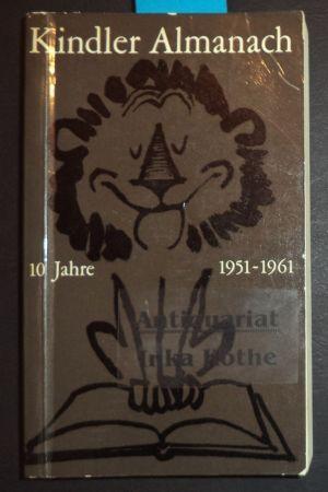Kindler Almanach - 10 Jahre : 1951: Kindler, Helmut [Hrsg.]: