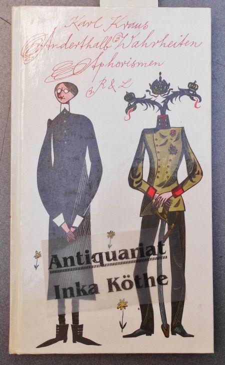 Anderthalb Wahrheiten : Aphorismen - [Hrsg. und: Kraus, Karl: