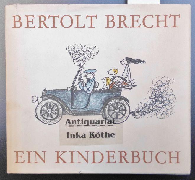 Ein Kinderbuch - Ausgewählt und zusammengestellt von: Brecht, Bertolt, Rosemarie