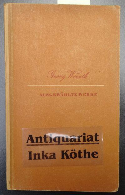 Ausgewählte Werke - Herausgegeben von Bruno Kaiser: Weerth, Georg und