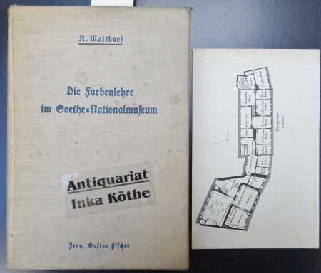 Die Farbenlehre im Goethe-Nationalmuseum : Eine Darstellung: Matthaei, Rupprecht:
