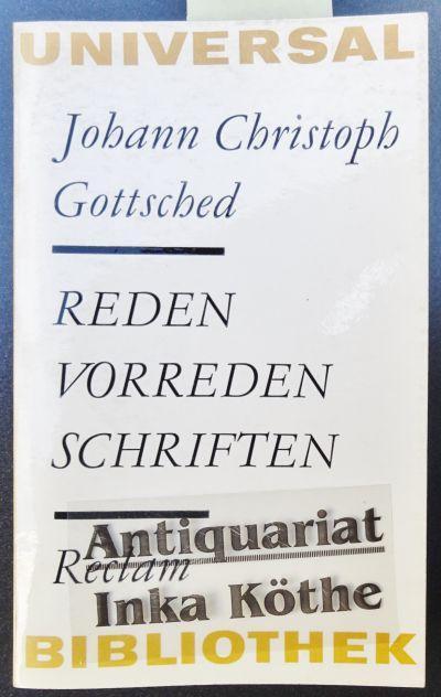 Reden, Vorreden, Schriften - herausgegeben und mit: Gottsched, Johann Christoph: