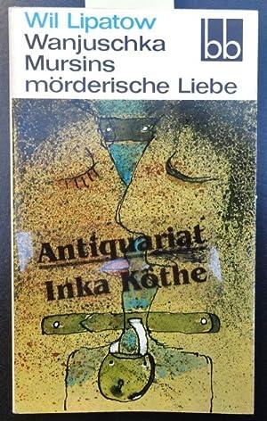 Wanjuschka Mursins mörderische Liebe - bb ;: Lipatov, Vil° und