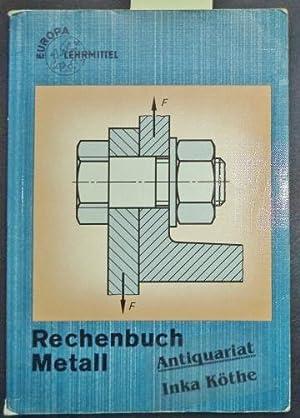 Rechenbuch Metall Lehr- und Übungsbuch -: Röhrer, Werner: