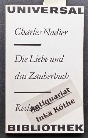 Die Liebe und das Zauberbuch - Reclams: Nodier, Charles und