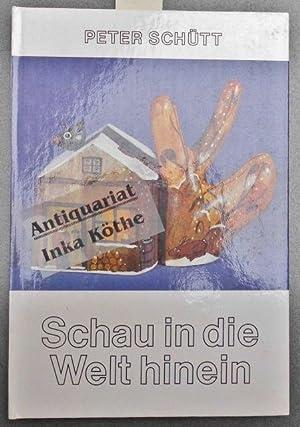 Schau in die Welt hinein - Text: Schütt, Peter: