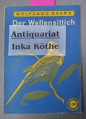 Der Wellensittich - Seine Pflege und Zucht: Baars, Wolfgang: