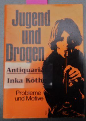 Jugend und Drogen - Probleme und Motive: Franke, Manfred: