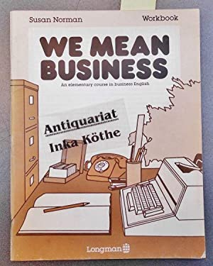 We Mean Business : An Elementary Course in Business English Workbook -