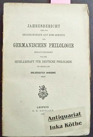Jahresbericht über die Erscheinungen auf dem Gebiete der Germanischen Philologie - 30. ...