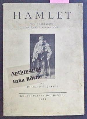 HAMLET - Til Forklaring af Hamletskikkelsen -: Jensen, Johannes V.: