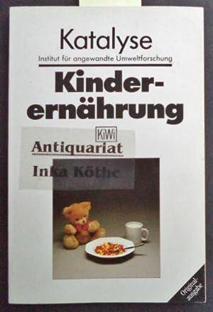Kinderernährung - Herausgegeben von der Katalyse e.V.,
