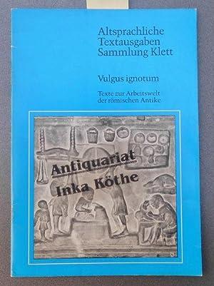Vulgus ignotum : Texte zur Arbeitswelt der: Weddigen, Klaus: