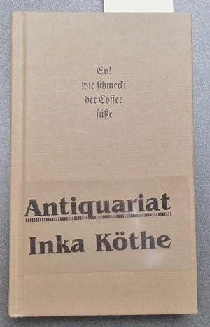 Ey! Wie schmeckt der Coffee süsse : Schulze, Hans-Joachim und
