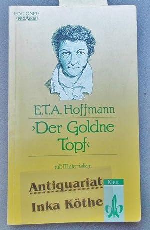 Der goldne Topf : Ein Märchen aus: Hoffmann, E.T.A. und