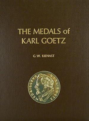 THE MEDALS OF KARL GOETZ: Kienast, Gunter W.
