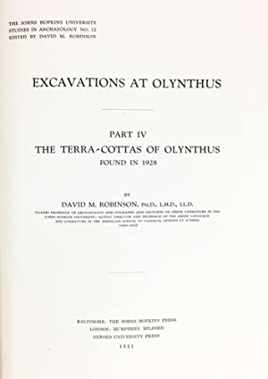EXCAVATIONS AT OLYNTHUS: PARTS IV & VII: Robinson, David M.