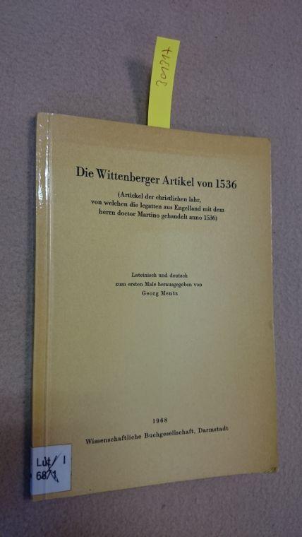 Die Wittenberger Artikel von 1536 (Artickel der: Mentz, Georg: