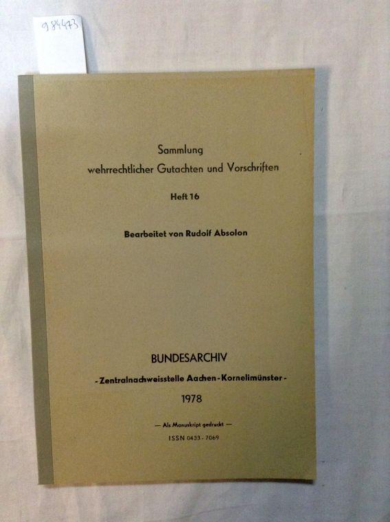 Sammlung wehrrechtlicher Gutachten und Vorschriften Heft 16: Absolon, Rudolf: