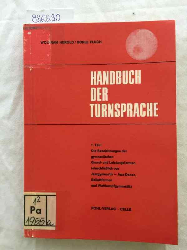 Handbuch der Turnsprache 1. Teil: Die Bezeichnungen: Herold, Wolfram und