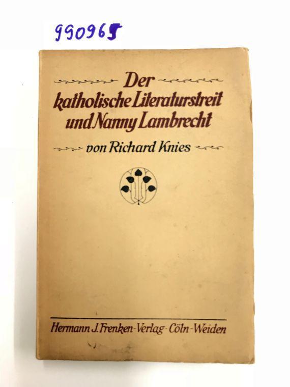 Der katholische Literaturstreit und Nanny Lambrecht: Knies, Richard: