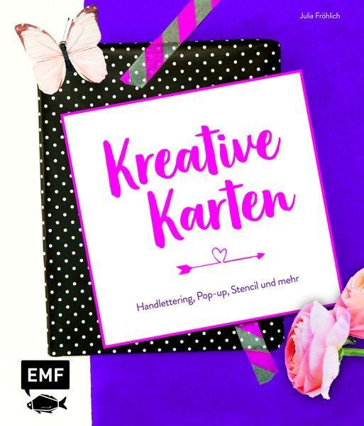 Kreative Karten: Handlettering, Pop-up, Stencil und mehr: Fröhlich, Julia: