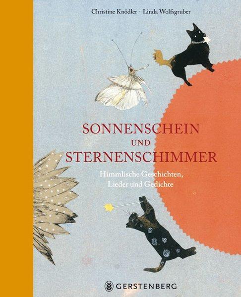Sonnenschein und Sternenschimmer: Himmlische Geschichten, Lieder und Gedichte - Christine, Knödler und Wolfsgruber Linda