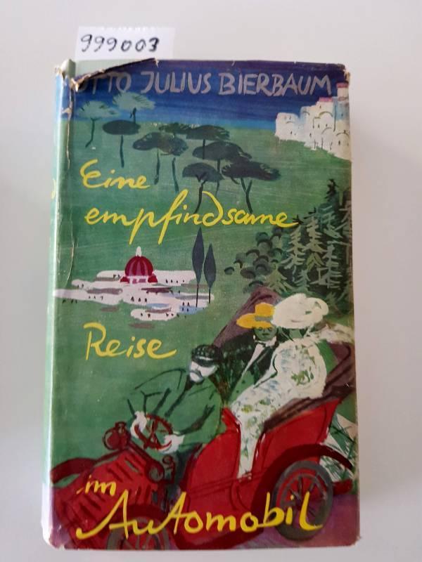 Eine empfindsame Reise mit dem Automobil von: Bierbaum, Otto J.: