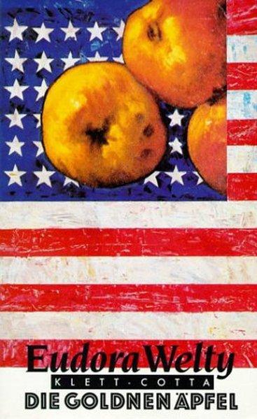 Die goldenen Äpfel - Welty, Eudora