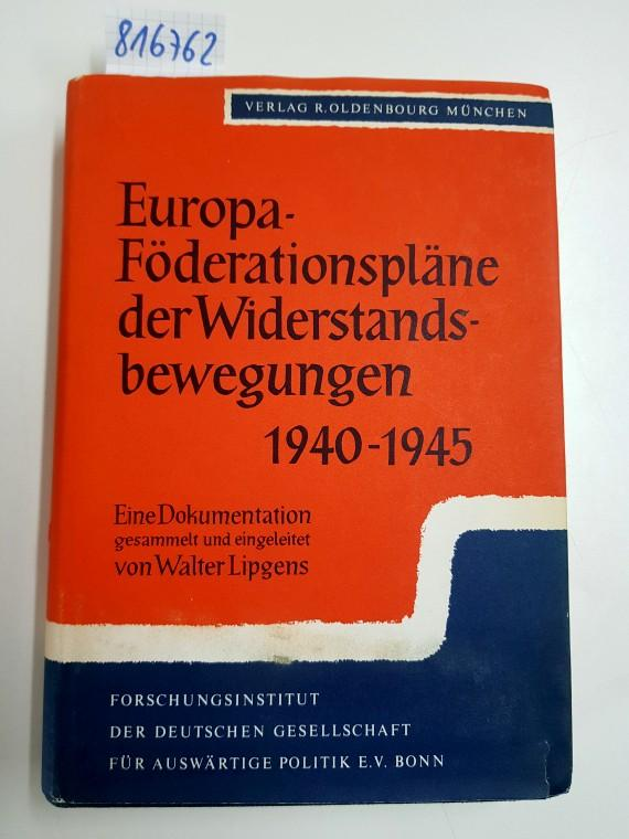 Europa-Föderationspläne der Widerstandsbewegungen: Lipgens, Walter: