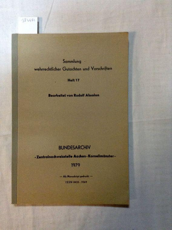 Sammlung wehrrechtlicher Gutachten und Vorschriften Heft 17: Absolon, Rudolf: