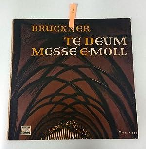 Messe e-moll Te Deum: Bruckner, Anton und