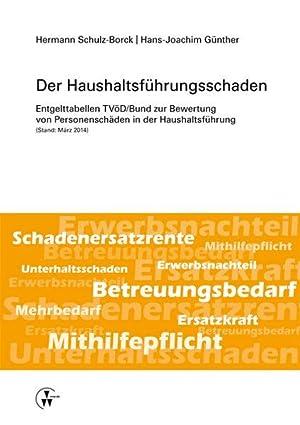 Der Haushaltsführungsschaden: Entgelttabellen TVöD/Bund zur Bewertung von: Schulz-Borck, Hermann und