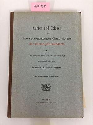 Karten und Skizzen aus der ausserdeutschen Geschichte: Rothert, Prof. Dr.
