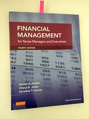 Financial Management for Nurse Managers and Executives: Finkler, Steven A.,