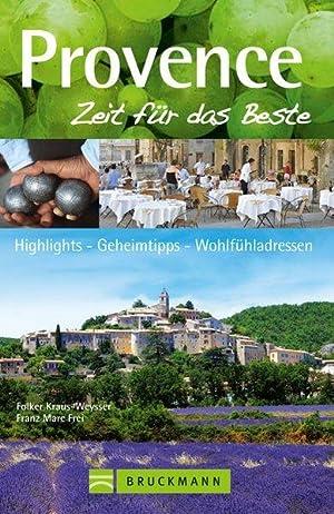 Provence : [Highlights - Geheimtipps - Wohlfühladressen].: Kraus-Weysser, Folker und