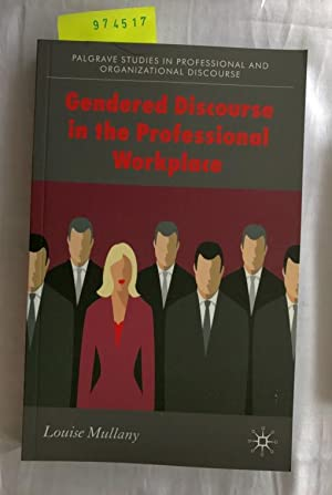 Gendered Discourse in the Professional Workplace (Communicating: Mullany, Louise: