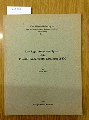 The right ascension system of the fourth fundamental catalogue (FK4) (Vero ffentlichungen des Ast...