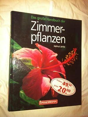 Das große Handbuch der Zimmerpflanzen (Gebundene Ausgabe): Jantra, Helmut und