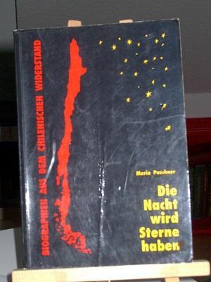 Die Nacht wird Sterne haben, Biographien aus dem chilenischen Widerstand
