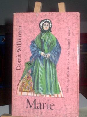 Marie, Ein Roman über das Leben der Madame Tussaud - Willumsen Dorrit