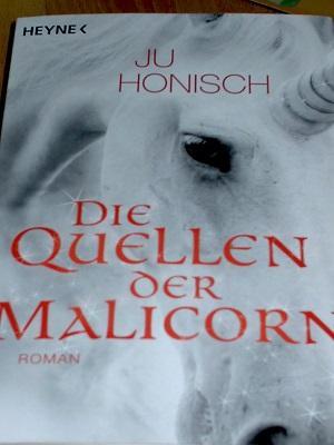Die Quellen der Malicorn - Honisch Ju
