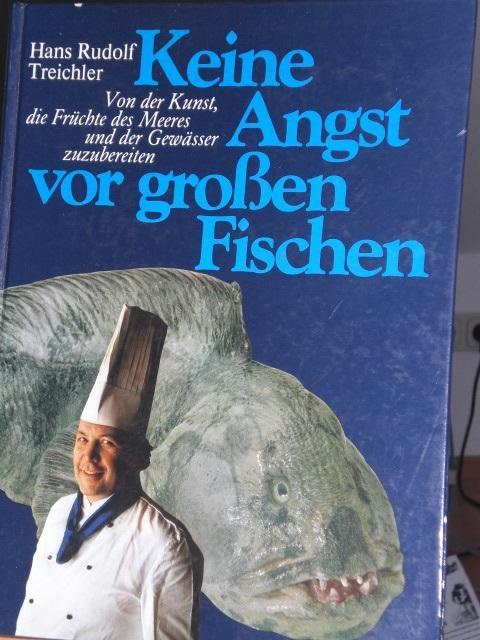 Keine Angst vor großen Fischen, Von der: Treichler Hans Rudolf