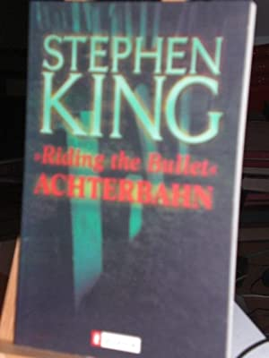 Riding the Bullet, Achterbahn: King Stephen