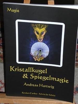 Kristallkugel & Spiegelmagie: Hartwig Andreas