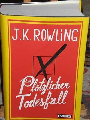 Ein plötzlicher Todesfall: Rowling J. K.