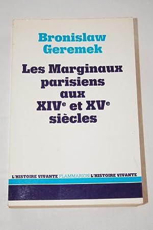 LES MARGINAUX PARISIENS AUX XIVe ET XVe: Bronislaw Geremek