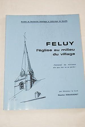 FELUY-L'EGLISE AU MILIEU DU VILLAGE: Maurice Debuisseret