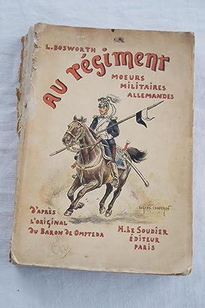 AU REGIMENT MOEURS MILITAIRES ALLEMANDES D'APRES L'ORIGINAL: L. BOSWORTH